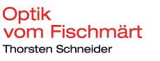 Optik vom Fischmärt | Thorsten Schneider